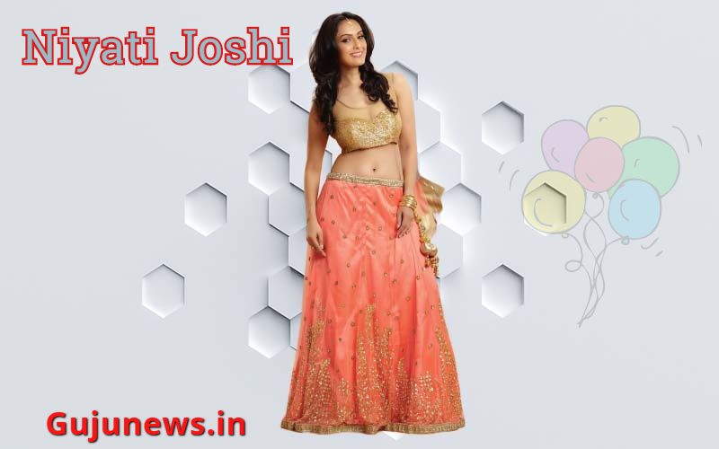 Photo of Niyati Joshi, Age, Biography, Height, Boyfriend, Family, Wiki, Photo, TV Show