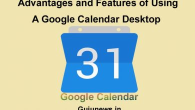 Photo of Advantages and Features of Using a Google Calendar Desktop