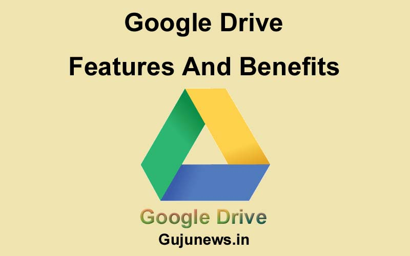 google drive features and benefits, google drive security features, features of google drive, google drive features, google drive download, my drive, google drive storage, google drive login, how to use google drive,