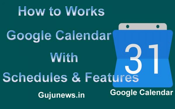 How to Work Google Calendar With Schedules and Features