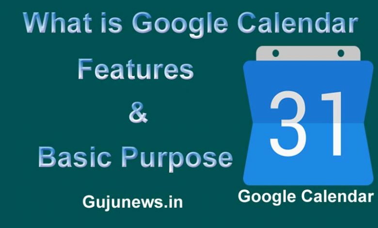 What is Google Calendar Features and Basic Purpose 2021