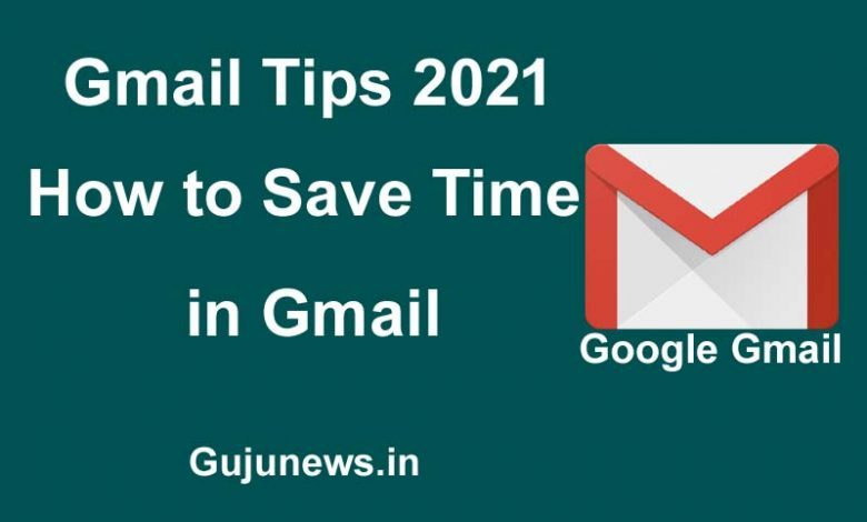Gmail Tips 2021: How to Save Time in Gmail
