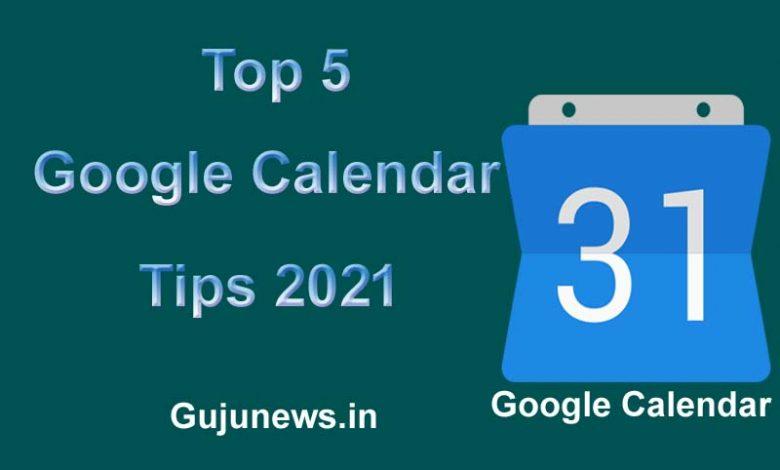 Top 5 Google Calendar Tips 2021